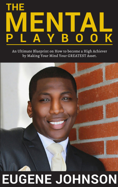 "Eugene Johnson Releases His New Book, ""The Mental Playbook"""