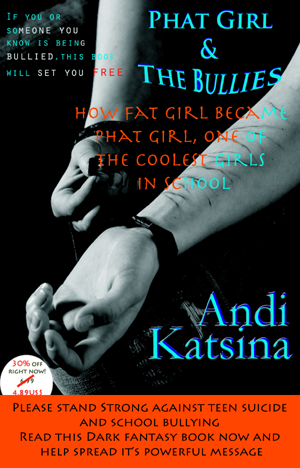 Teen Suicide Rates And Bullying – Author Andi Katsina's New Release, 'Phat Girl And The Bullies', Offers Parents And Kids Hope