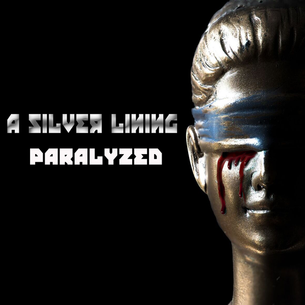 "A Silver Lining Releases Debut Album ""Paralyzed"""