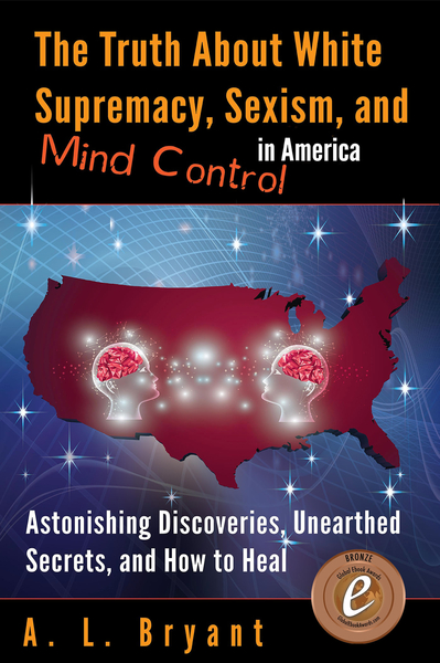 White Supremacy and Sexism Book Highlighting Mental Illness, Mind Control, and Healing Wins a Global E-book Award