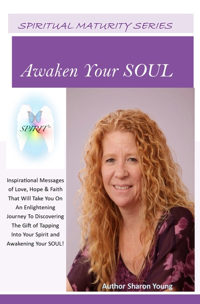 New Book Release-Spiritual Maturity Series; Awaken Your Soul