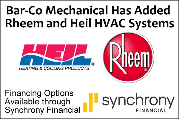 Bar-Co Mechanical Heating and Air Conditioning Has Added Rheem and Heil HVAC Units and Offers Financing Options to Homeowners for Electric and Gas Units in Fuquay Varina, Holly Springs and Apex Areas