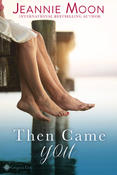 THEN CAME YOU by Jeannie Moon