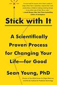 "Book Cover, ""Stick with It,"" by Sean D. Young, Ph.D."