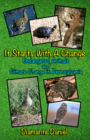 Author Diamante Daniel Releases New Book About Climate Change, 'It Starts With A Change – Endangered Animals And Climate Change In Pennsylvania'