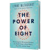 <strong>The Power of Eight: The Miraculous Healing Effects of Small Groups</strong>