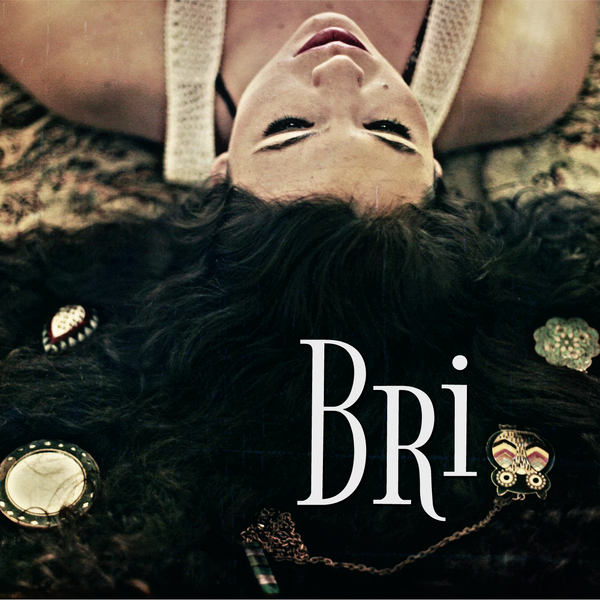 "Singer/Songwriter BRI Announces her Self-titled debut EP ""BRI"""