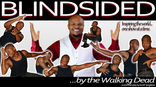 The Walking Dead and The Blind Side's IronE Singleton Launches Kickstarter for 2018 World Tour of His Stage Play, BLINDSIDED by the Walking Dead