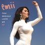 "Emii Releases EP ""You Should Love Me"""