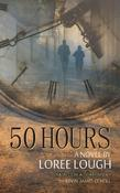 50 Hours by Loree Lough