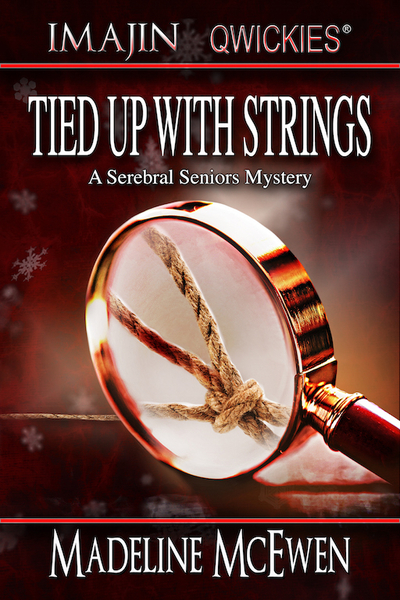 Tied up with Strings– A Seasonal Cozy Mystery by Madeline McEwen from Imajin Qwickies