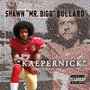 "We TV Reality Star / NFL Player Shawn Mr. Bigg Bullard Drops Riveting Single about Racial Profiling ""Kaepernick"""