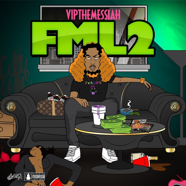 "Rapper VIP The Messiah Releases New Mixtape ""FML2"""
