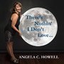 "Jazz Singer Angela Howell's ""There's Nothin' I Don't Love"" Hits the Adult Contemporary Charts"