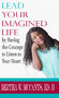 "Dr. Bertha W. McCants Releases Her New Book, ""Lead Your Imagined Life by Having the Courage to Listen to Your Heart"""