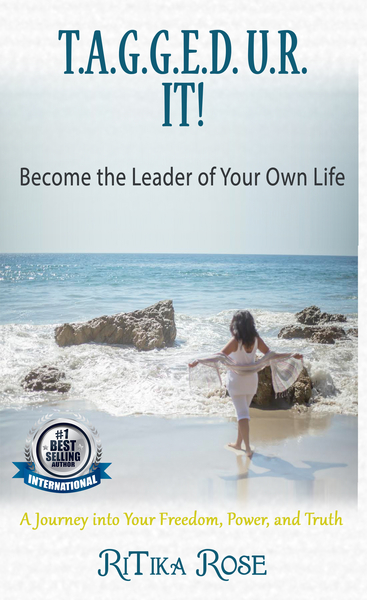 "RiTika Rose Releases Her New Book, ""T.A.G.G.E.D. U.R. IT! Become the Leader of Your Own Life"""