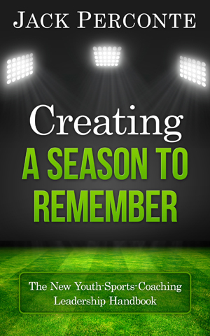 Book for Coaches, Creating A Season To Remember, Released By Jack Perconte, Former Major League Baseball Player And Youth Coach