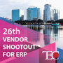 Technology Evaluation Centers (TEC) Moderates the 26th Vendor Shootout for ERP in Orlando, Featuring Live ERP Software Demonstrations