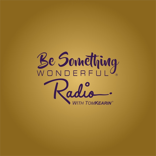 Be Something Wonderful Launches Signature Podcast Radio Program