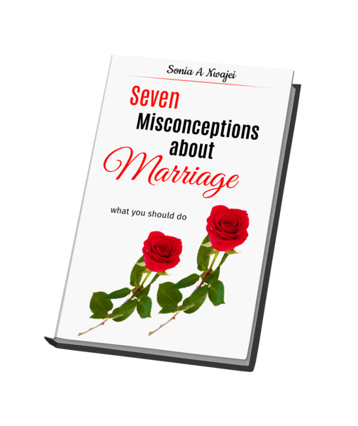 New Book Set For Release In Jan 2018. Coming Soon To Amazon. Sonia A Nwajei Book Reveals Seven Misconceptions about Marriage and Twenty-six Steps to a Better You (A Two-in-one Best Value Book)