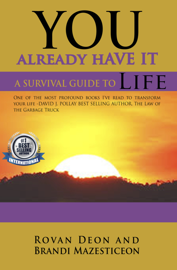"Rovan Deon and Brandi Mazesticeon Release their New Book, ""You Already Have It: A Survival Guide to Life"""