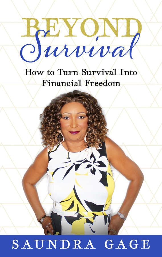 "Saundra Gage Release Her New Book ""Beyond Survival – How to Turn Survival Into Financial Freedom"""