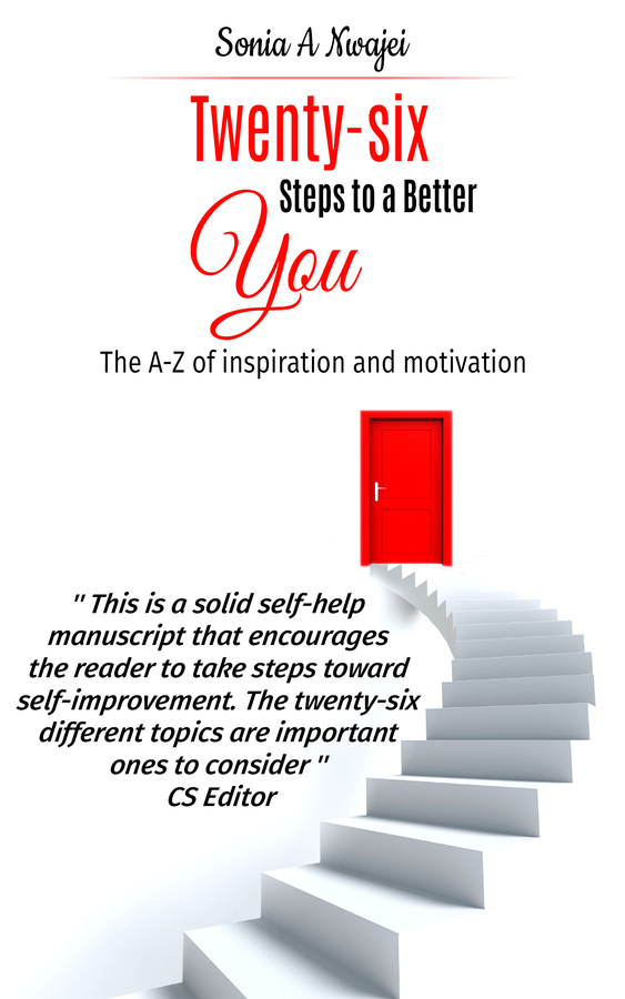 A Powerful Self-Help Book Out Now – Sonia A Nwajei Book Reveals Twenty-Six Steps To A Better You – Available On Amazon For Purchase 30/1/2018