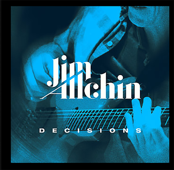 Jim Allchin's Decisions Named Among 2017's Most Exceptional Music Projects and Nominated in the 16th Annual Independent Music Awards