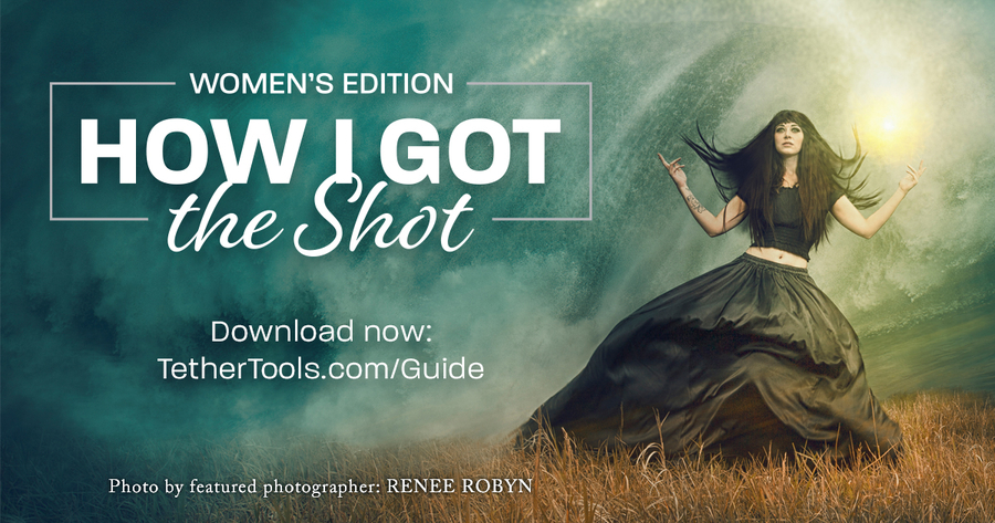 Tether Tools Presents How I Got the Shot: Women's Edition