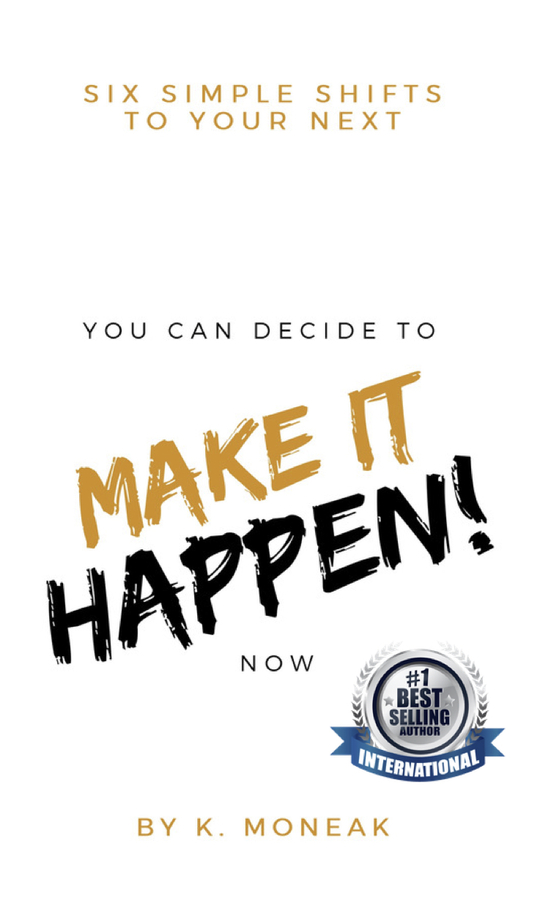 "K. Moneak Releases Her New Book, ""Make It Happen"""