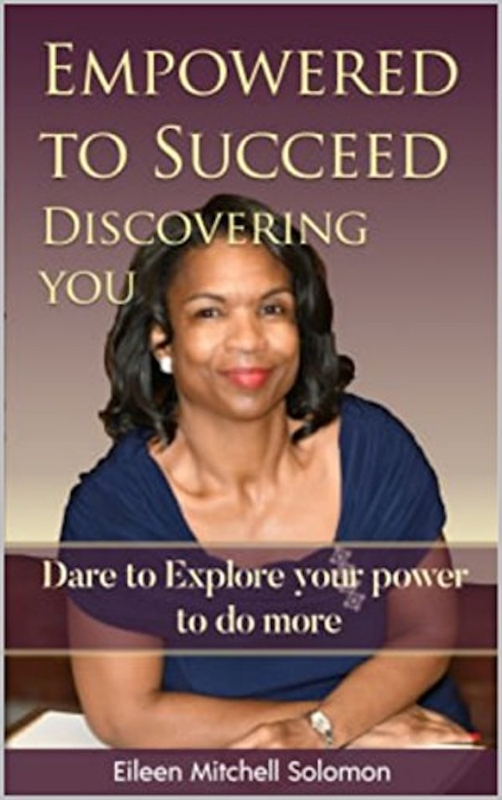 "Eileen Solomon Releases Her New Book, ""Empowered to Succeed: Discovering YOU"""