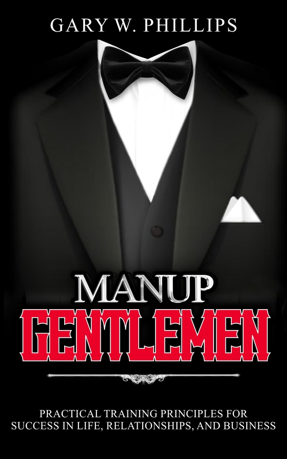 Gary W. Phillips Releases ManUp Gentlemen Book