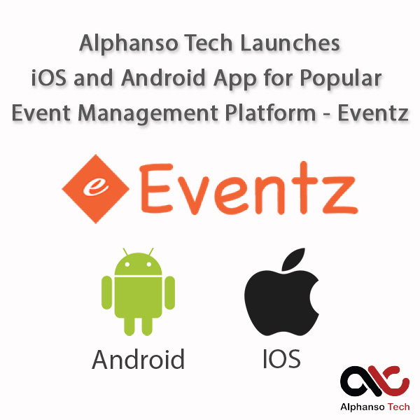 Alphanso Tech Launches iOS and Android App for Popular Event Management Platform – Eventz