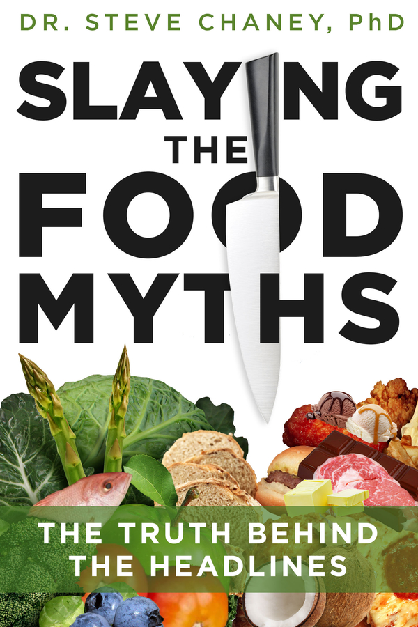 "Dr. Steve Chaney Releases His New Book – ""Slaying The Food Myths – The Truth Behind The Headlines"""