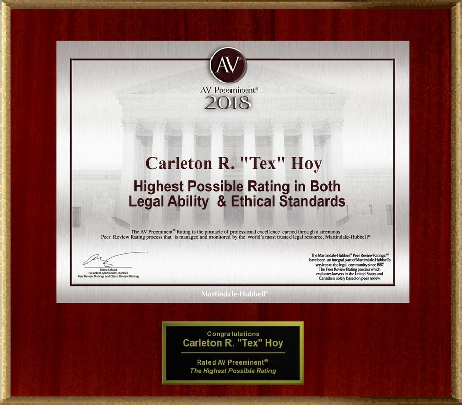 "Attorney Carleton R. ""Tex"" Hoy has Achieved the AV Preeminent® Rating – the Highest Possible Rating from Martindale-Hubbell®"