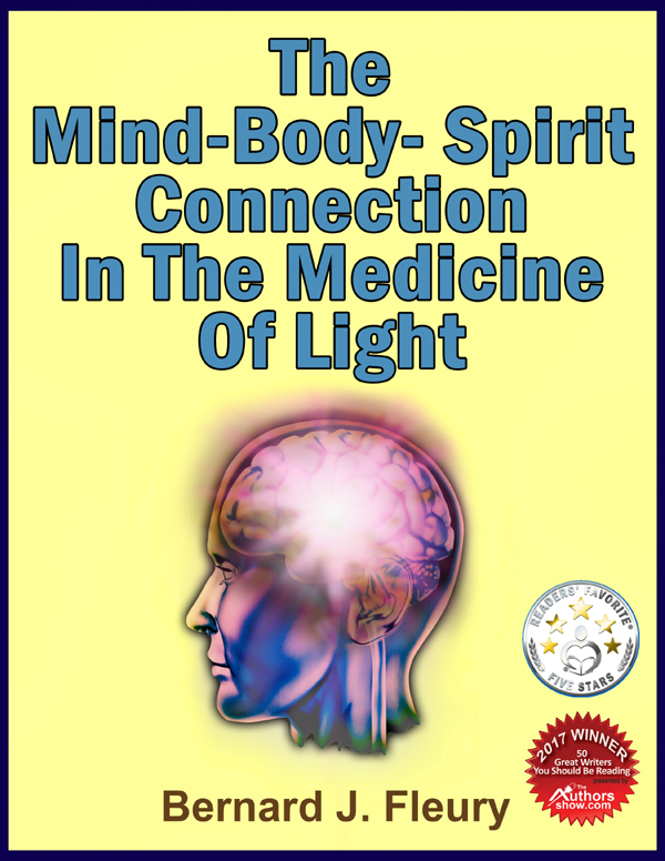 The Cure For Cancer May Be Found In Light – Award Winning Author Bernard Fleury's 'The Mind-Body-Spirit Connection In The Medicine Of Light' Now Available