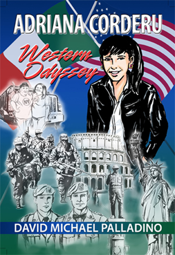 America And The Life Changing Gifts Of Freedom Are The Central Themes Of The Adriana Corderu Series By Author David Michael Palladino