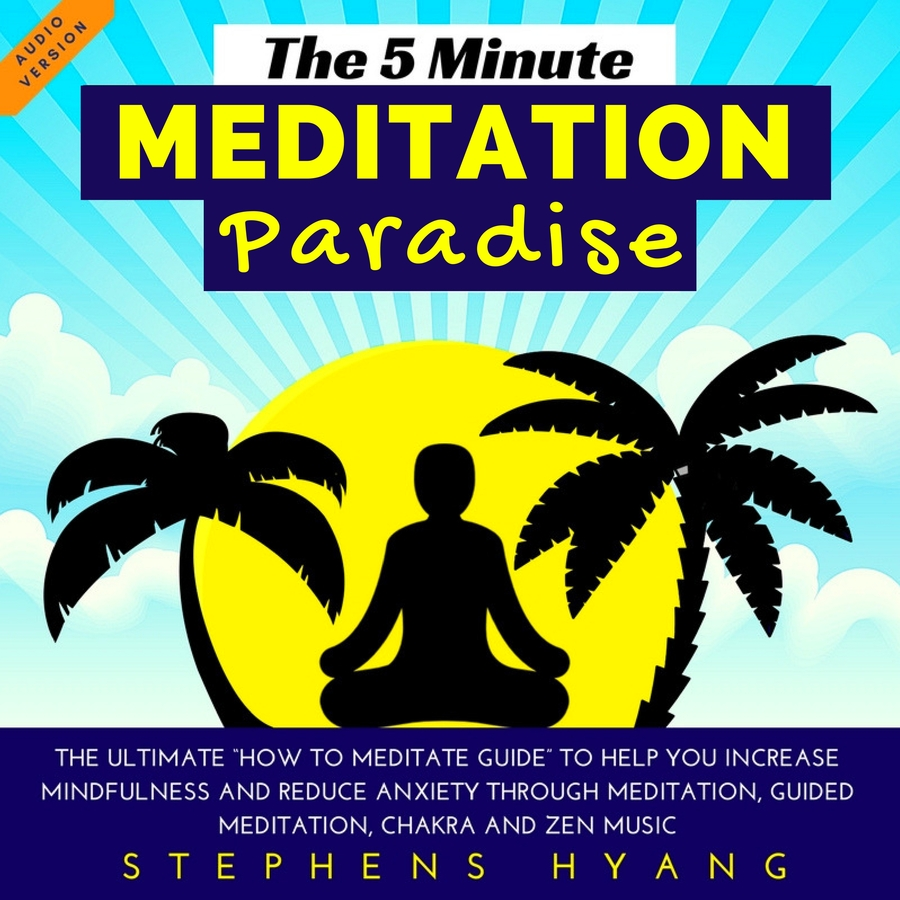 New eBook Published by Positive Mind Hub Designed to Unlock Lifelong Meditation Benefits for Millions – Free from June 2nd to June 6th 2018