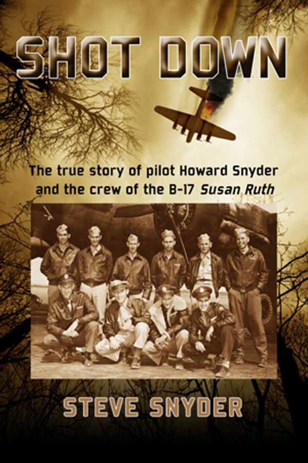 Steve Snyder, Award Winning Author Of Military Aviation Book 'Shot Down', Announces June 2018 Events And Book Signings