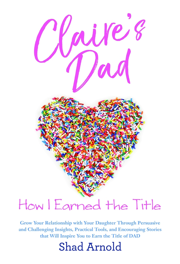 Author and Humanitarian Shad Arnold Offers Advice for Fathers of Daughters in New Book