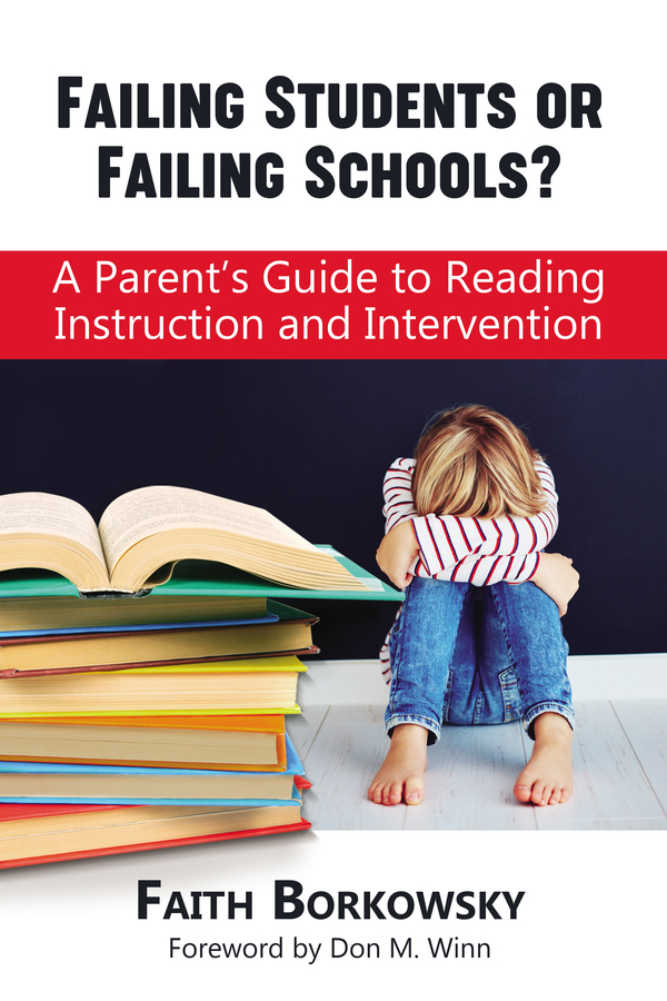 Failing Students or Failing Schools? A Parent's Guide to Reading Instruction and Intervention