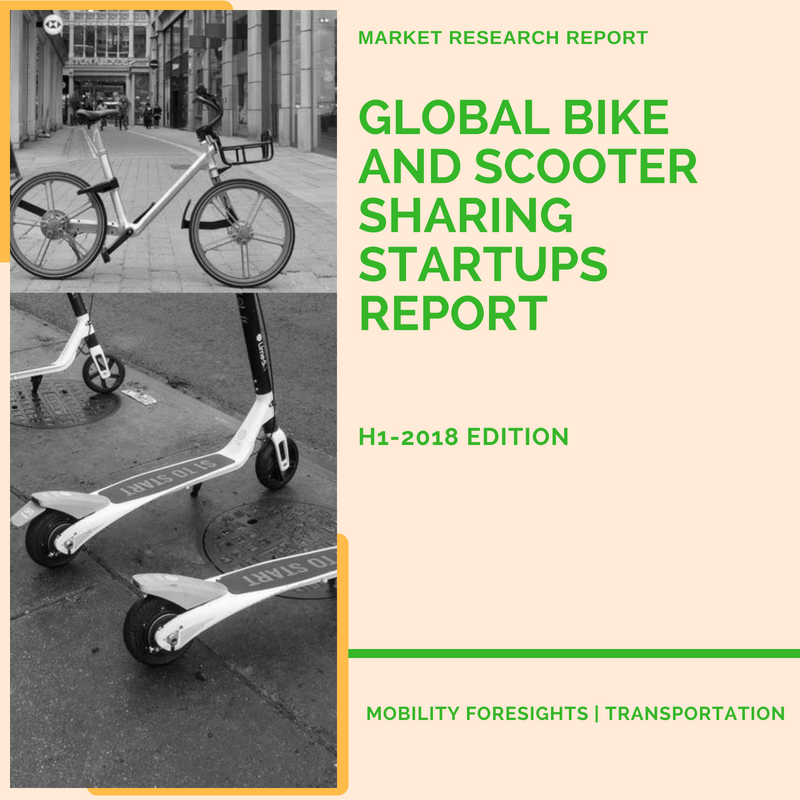 Global Bike and Scooter Sharing Startups Report-H1 2018 Edition
