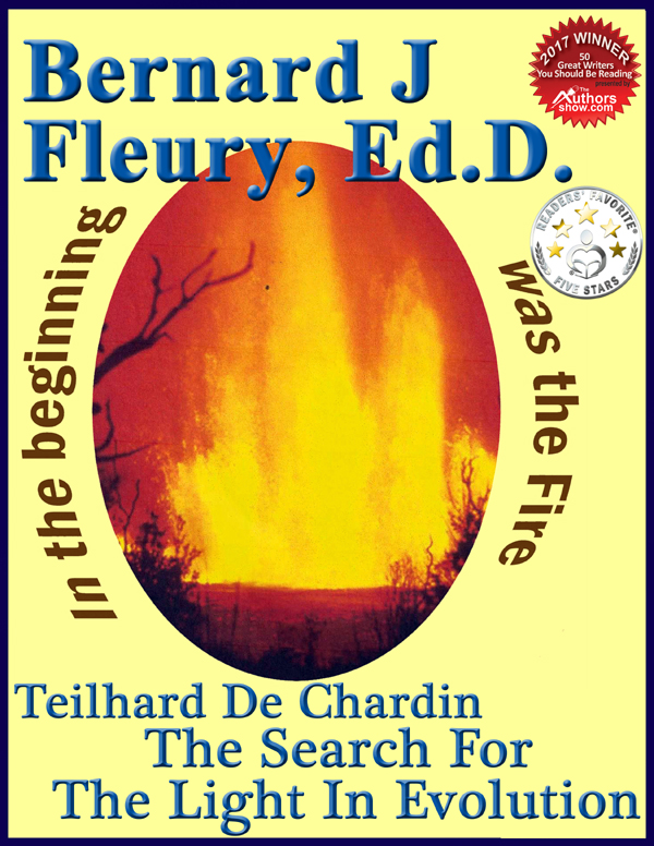 Award Winning Author Bernard Fleury Announces Release Of 'Teilhard de Chardin: The Search For The Light In Evolution'