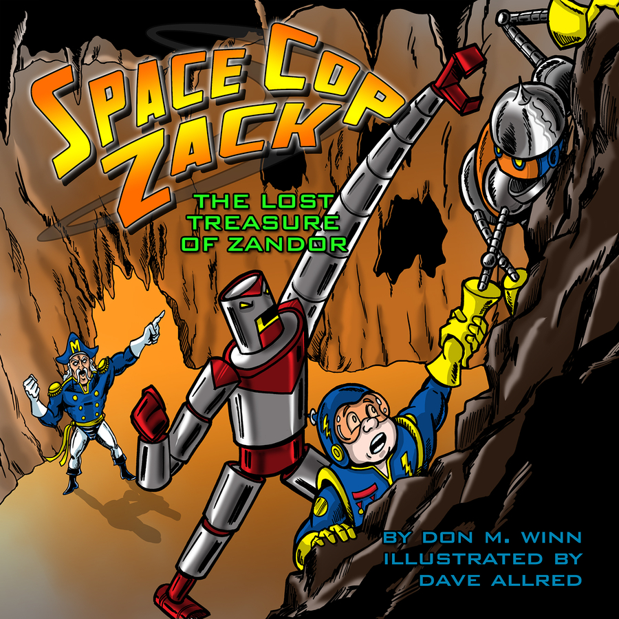 New Children's Picture Book Space Cop Zack, The Lost Treasure of Zandor By Don Winn Celebrates The Power of Imagination