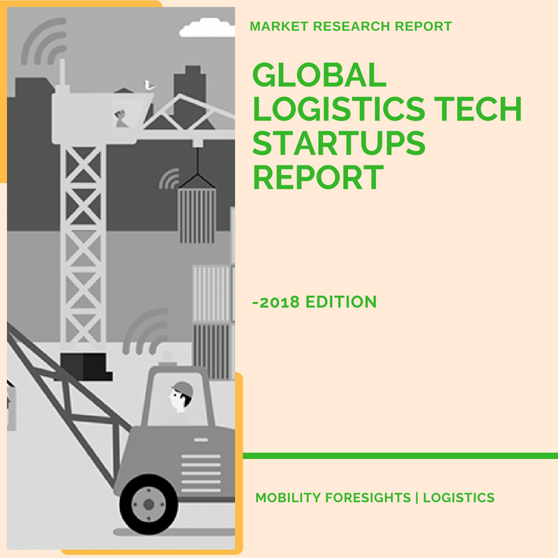 Global Logistics Tech Startups Report – 2018 Edition