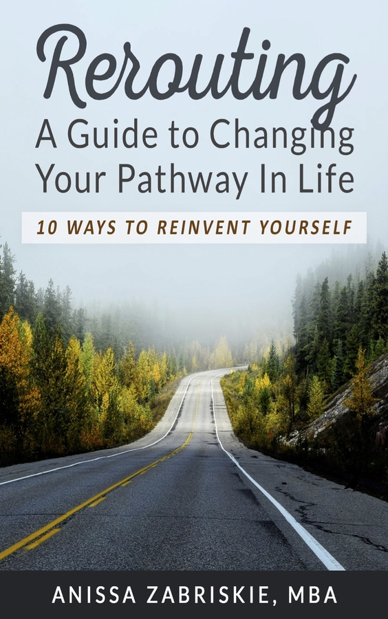 Anissa Zabriskie Releases Her New Book, REROUTING…: A Guide to Changing Your Pathway In Life, on Amazon