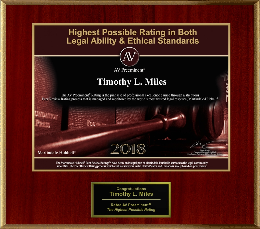 Attorney Timothy L. Miles has Achieved the AV Preeminent® Rating – the Highest Possible Rating from Martindale-Hubbell®