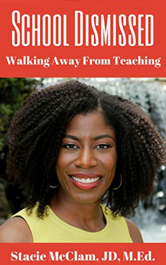 "Stacie McClam Releases Her New Book, ""School Dismissed: Walking Away From Teaching"""