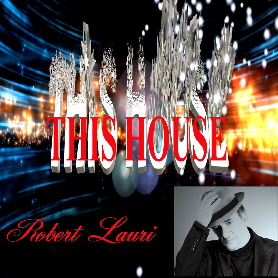"Robert Lauri Announces the Release of his New Album ""This House"""