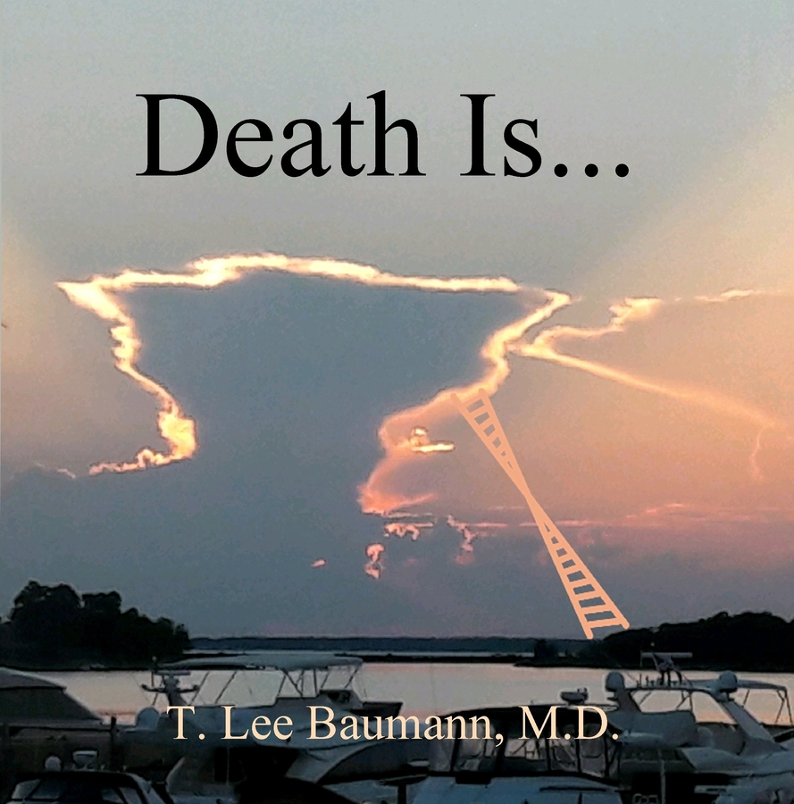 Quantum Spirituality Author, T. Lee Baumann, Releases Children's Book Dealing With Death